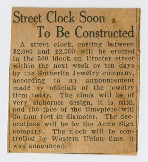 Primary view of object titled '[Clipping: Street Clock Soon To Be Constructed]'.