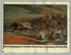 Primary view of object titled 'OS Ranch Steer Roping & Art Exhibit, September 29 - 30, 1973'.