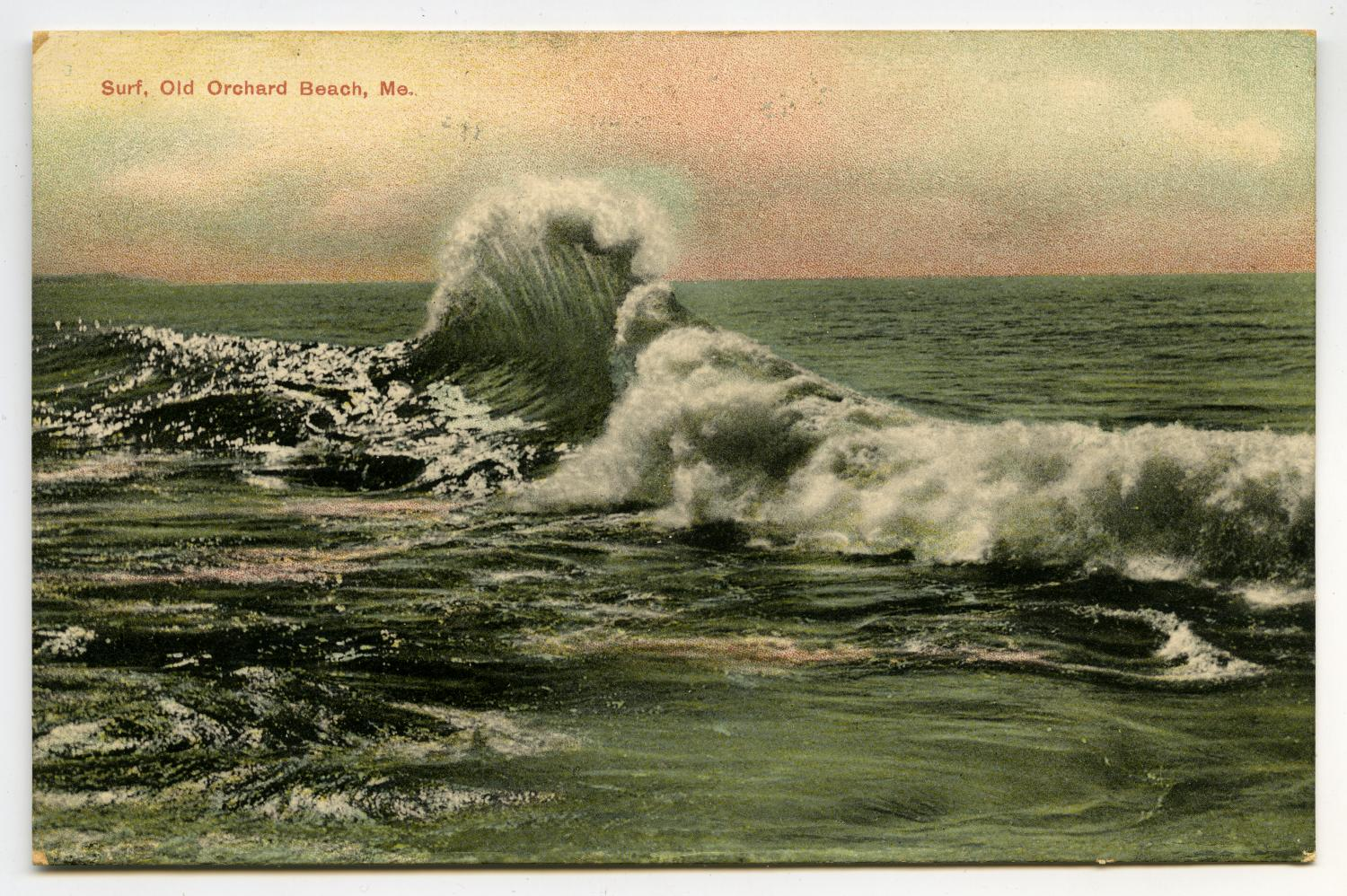 [Postcard of Surf at Old Orchard Beach]                                                                                                      [Sequence #]: 1 of 2