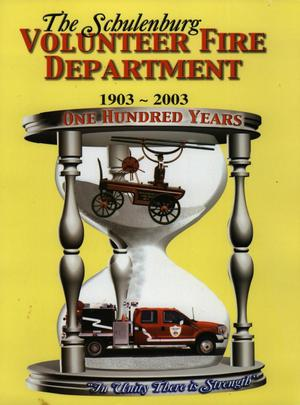 Schulenburg Volunteer Fire Department, The Hundred-Year History: 1903-2003
