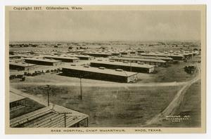 Primary view of object titled '[Postcard of Base Hospital at Camp MacArthur]'.