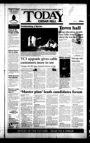 Primary view of object titled 'Today Cedar Hill (Duncanville, Tex.), Vol. 34, No. 3, Ed. 1 Thursday, April 8, 1999'.