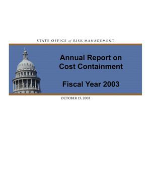 Primary view of object titled 'Texas State Office of Risk Management Annual Report on Cost Containment: 2003'.