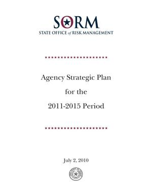 Primary view of object titled 'Texas State Office of Risk Management Strategic Plan: Fiscal Years 2011-2015'.