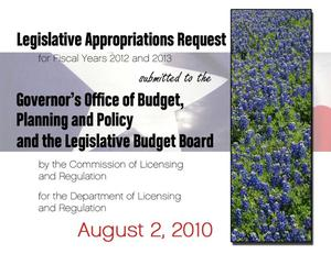 Primary view of object titled 'Texas Department of Licensing and Regulation Requests for Legislative Appropriations: Fiscal Years 2012 and 2013'.