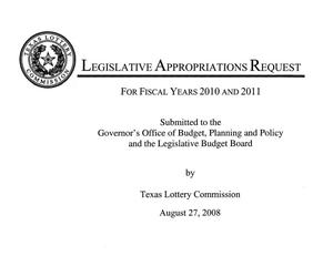 Primary view of object titled 'Texas Lottery Commission Requests for Legislative Appropriations for Fiscal Years 2010 and 2011'.