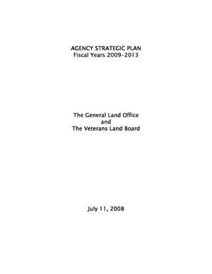 Primary view of object titled 'Texas General Land Office and Veterans' Land Board Agency Strategic Plan: Fiscal Years 2009-2013'.