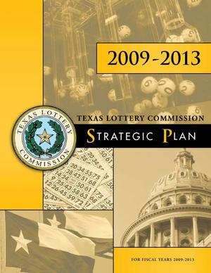 Primary view of object titled 'Texas Lottery Commission Strategic Plan: Fiscal Years 2009-2013'.