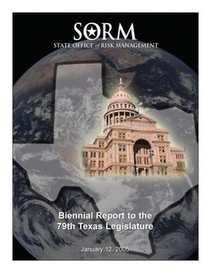 Primary view of object titled 'Biennial Report to the 79th Texas Legislature: State Office of Risk Management, Revised'.
