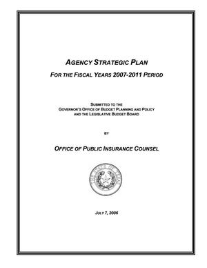 Primary view of object titled 'Texas Office of Public Insurance Counsel Strategic Plan: Fiscal Years 2007-2011'.