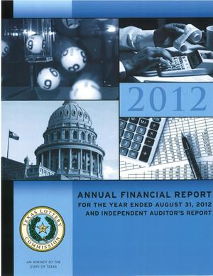 Primary view of object titled 'Texas Lottery Commission Annual Financial Report: 2012, with Auditor's Report'.