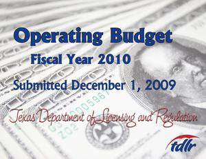 Primary view of object titled 'Texas Department of Licensing and Regulation Operating Budget: Fiscal Year 2010'.