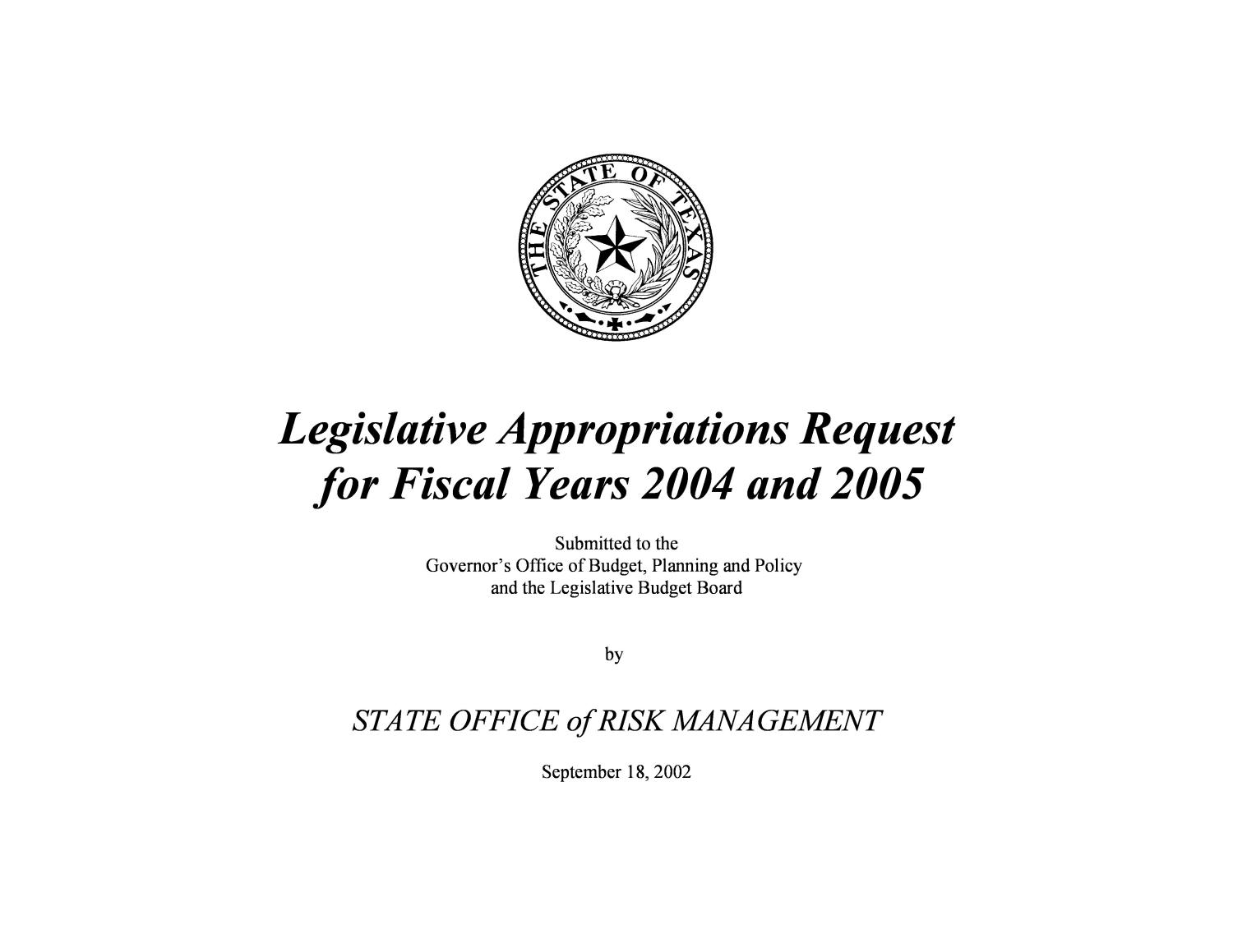 Texas State Office of Risk Management Requests for Legislative Appropriations: Fiscal Years 2004 and 2005                                                                                                      Front Cover