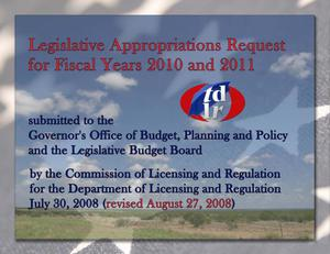 Primary view of object titled 'Legislative Appropriations Request for Fiscal Years 2010 and 2011'.