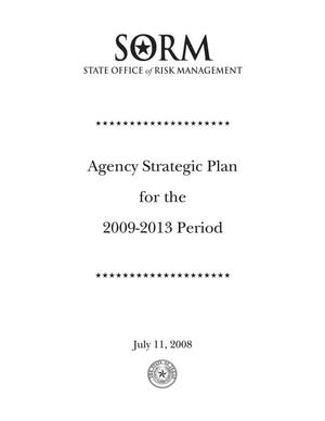 Primary view of object titled 'Texas State Office of Risk Management Strategic Plan: Fiscal Years 2009-2013'.