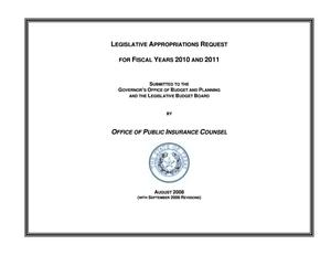 Primary view of object titled 'Texas Office of Public Insurance Counsel Requests for Legislative Appropriations: Fiscal Years 2010 and 2011'.