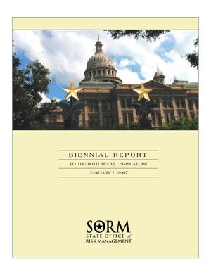 Primary view of object titled 'Biennial Report to the 80th Texas Legislature: State Office of Risk Management'.