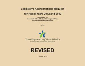 Primary view of object titled 'Texas Department of Motor Vehicles Requests for Legislative Appropriations: Fiscal Years 2012 and 2013, Revised'.