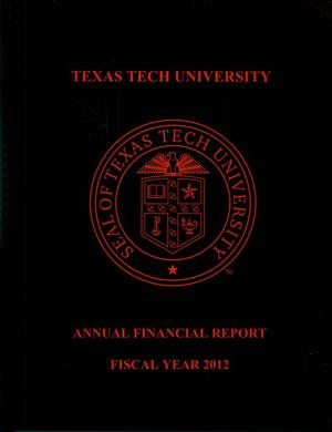 Primary view of object titled 'Texas Tech University Annual Financial Report: 2012'.