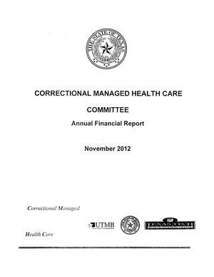 Primary view of object titled 'Texas Correctional Managed Health Care Committee Annual Financial Report: 2012'.