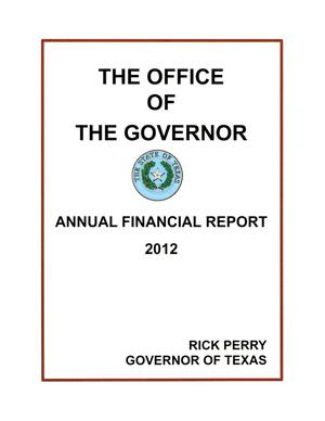 Primary view of object titled 'Texas Office of the Governor Annual Financial Report: 2012'.