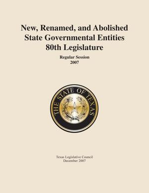 Primary view of object titled 'New, Renamed, and Abolished State Governmental Entities: 80th Legislature'.