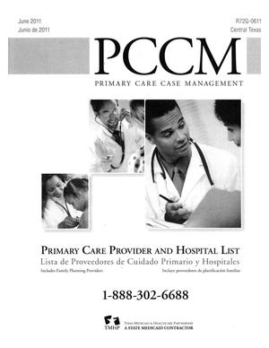 Primary view of object titled 'Primary Care Case Management Primary Care Provider and Hospital List: Central Texas, June 2011'.