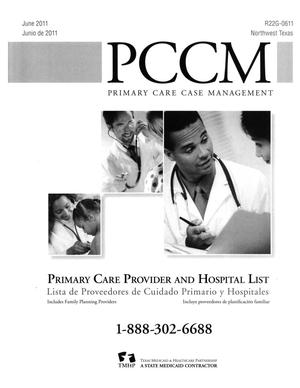 Primary view of Primary Care Case Management Primary Care Provider and Hospital List: Northwest Texas, June 2011