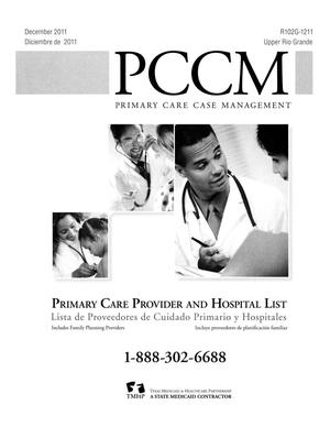 Primary view of object titled 'Primary Care Case Management Primary Care Provider and Hospital List: Upper Rio Grande, December 2011'.