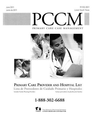 Primary view of object titled 'Primary Care Case Management Primary Care Provider and Hospital List: Lower South Texas, June 2011'.