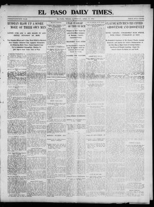 Primary view of El Paso Daily Times. (El Paso, Tex.), Vol. 24, Ed. 1 Saturday, April 23, 1904