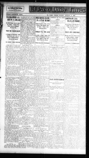 Primary view of object titled 'El Paso Daily Times (El Paso, Tex.), Vol. 27, Ed. 1 Friday, August 9, 1907'.
