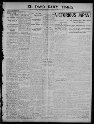 Primary view of object titled 'El Paso Daily Times. (El Paso, Tex.), Vol. 24, Ed. 1 Friday, February 12, 1904'.