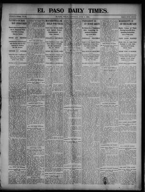 Primary view of object titled 'El Paso Daily Times. (El Paso, Tex.), Vol. 23, No. 23, Ed. 1 Saturday, June 6, 1903'.