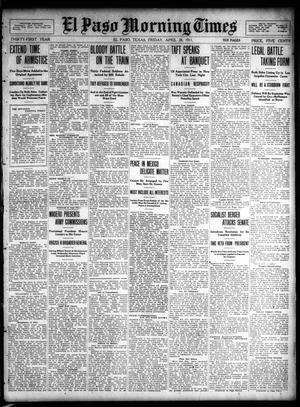 Primary view of object titled 'El Paso Morning Times (El Paso, Tex.), Vol. 31, Ed. 1 Friday, April 28, 1911'.