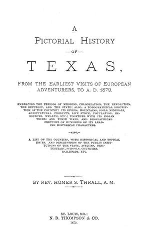 Primary view of object titled 'A Pictorial History of Texas, From the Earliest Visits of European Adventurers, to A.D. 1879.'.