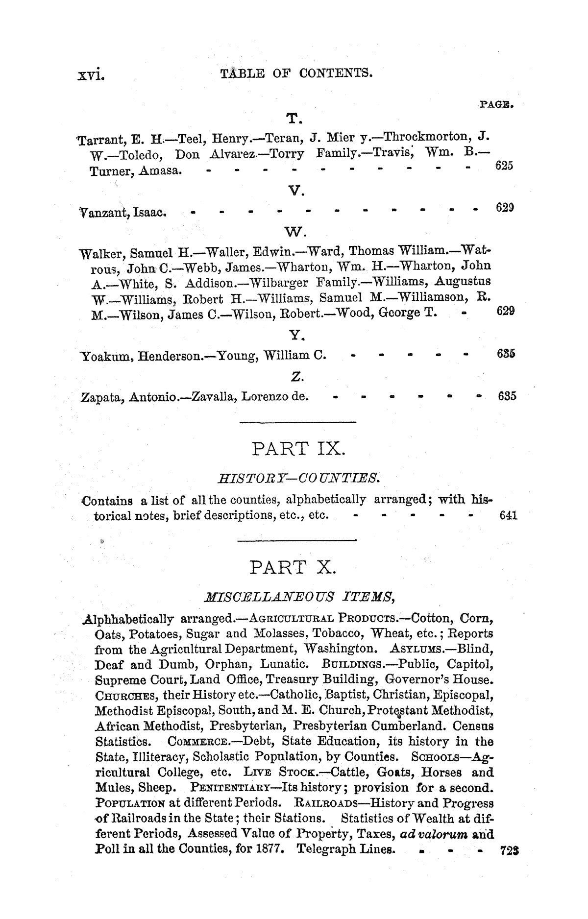 A pictorial history of Texas, from the earliest visits of European adventurers, to A.D. 1879. Embracing the periods of missions, colonization, the revolution the republic, and the state; also, a topographical description of the country ... together with its Indian tribes and their wars, and biographical sketches of hundreds of its leading historical characters. Also, a list of the countries, with historical and topical notes, and descriptions of the public institutions of the state.                                                                                                      [Sequence #]: 16 of 859