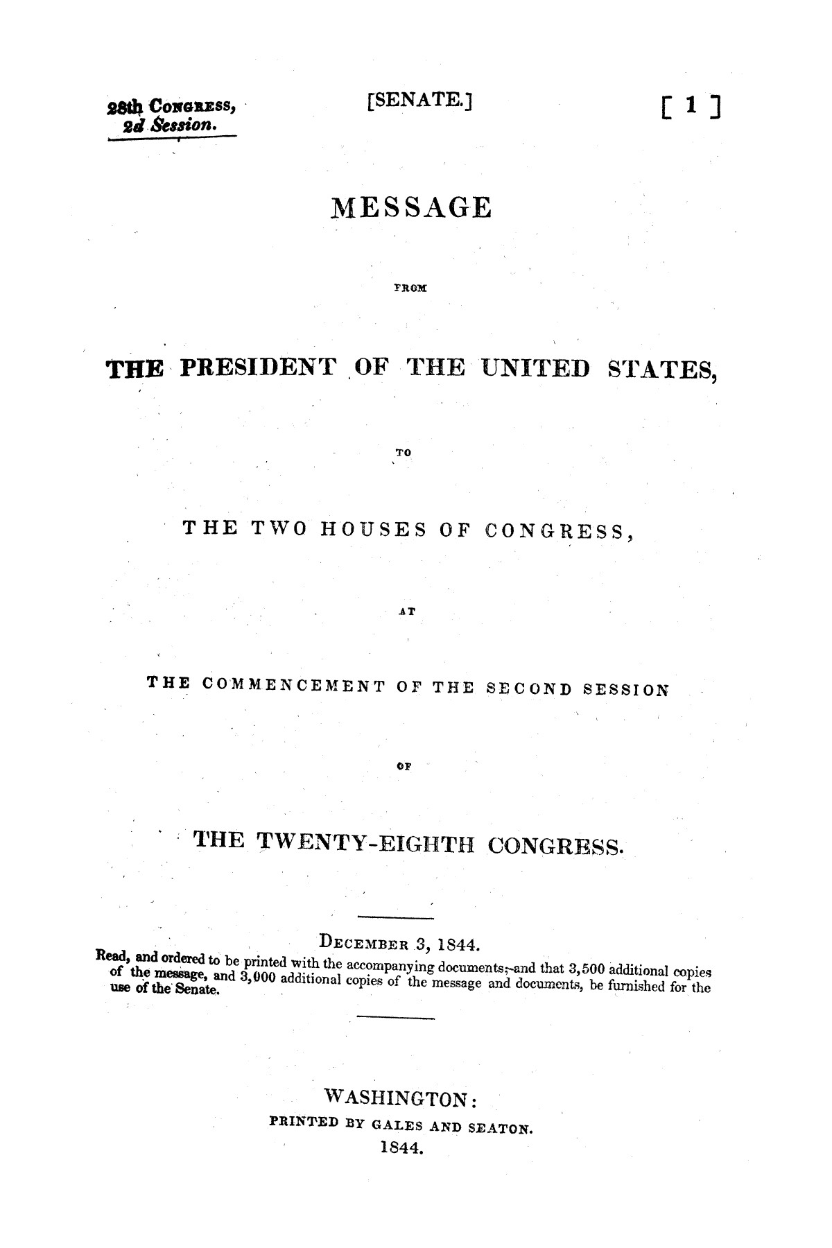 Message from the President of the United States to the two houses of Congress at the commencement of the Second Session of the Twenty-Eighth Congress. December 3, 1844.                                                                                                      [Sequence #]: 1 of 129