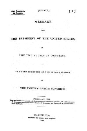 Message from the President of the United States to the two houses of Congress at the commencement of the Second Session of the Twenty-Eighth Congress. December 3, 1844.