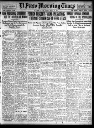 Primary view of object titled 'El Paso Morning Times (El Paso, Tex.), Vol. 31, Ed. 1 Friday, May 12, 1911'.