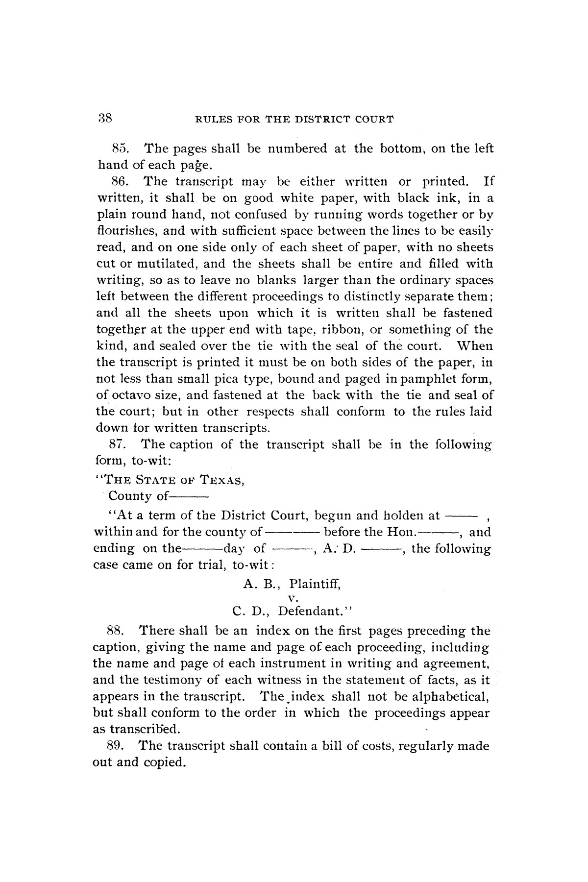 Rules for the courts of Texas: adopted by order of the Supreme Court at Tyler on the first day of December, A.D. 1877: together with amendments thereto at various times up to the close of the Austin term, A.D. 1890                                                                                                      [Sequence #]: 40 of 64