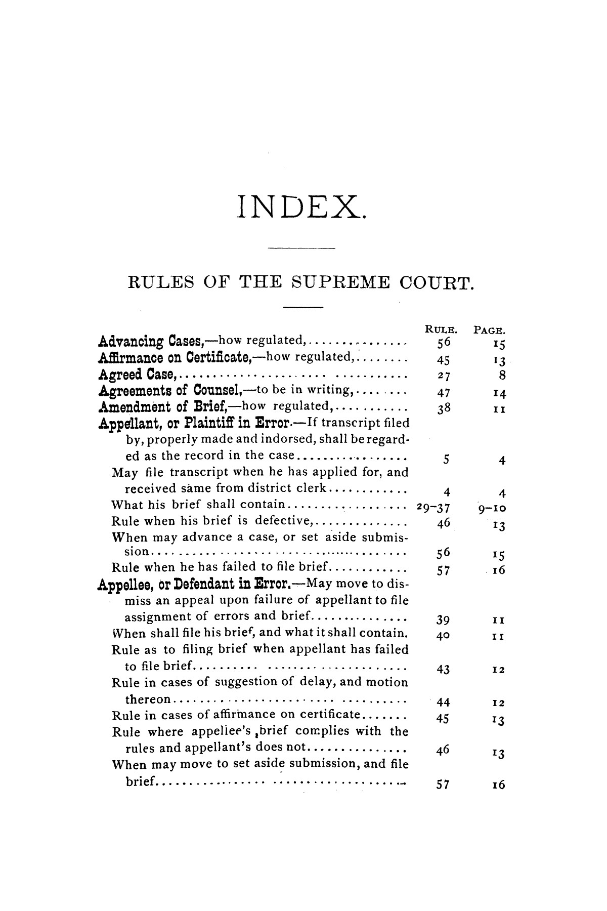 Rules for the courts of Texas: adopted by order of the Supreme Court at Tyler on the first day of December, A.D. 1877: together with amendments thereto at various times up to the close of the Austin term, A.D. 1890                                                                                                      [Sequence #]: 53 of 64