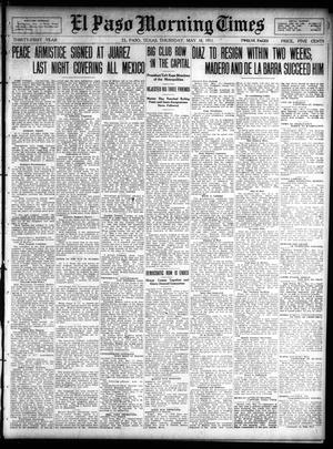 Primary view of object titled 'El Paso Morning Times (El Paso, Tex.), Vol. 31, Ed. 1 Thursday, May 18, 1911'.