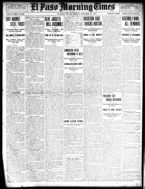 Primary view of object titled 'El Paso Morning Times (El Paso, Tex.), Vol. 31, Ed. 1 Friday, October 27, 1911'.