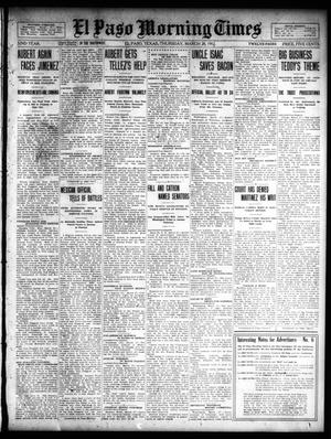 Primary view of object titled 'El Paso Morning Times (El Paso, Tex.), Vol. 32, Ed. 1 Thursday, March 28, 1912'.