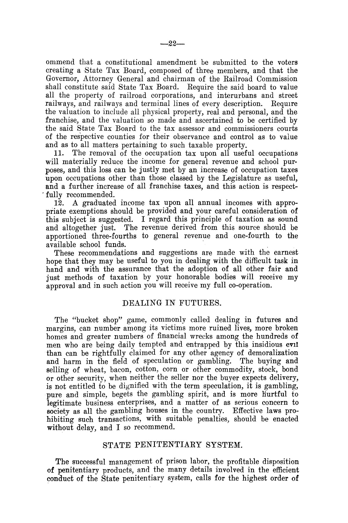Message of Governor T.M. Campbell to the thirtieth legislature of Texas, to which is appended the State Democratic Platform adopted at Dallas, Texas, August 13, 1906.                                                                                                      [Sequence #]: 22 of 27