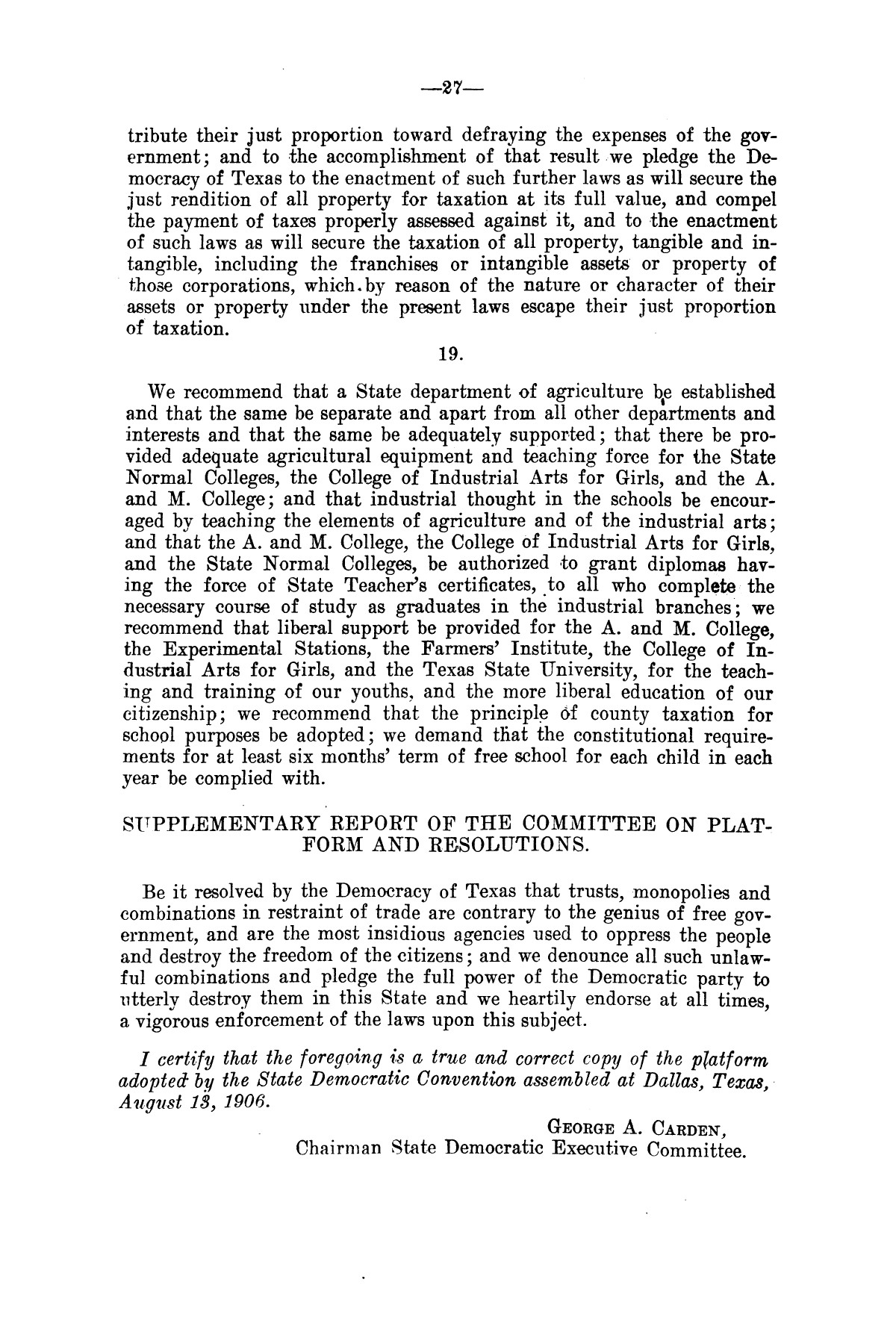 Message of Governor T.M. Campbell to the thirtieth legislature of Texas, to which is appended the State Democratic Platform adopted at Dallas, Texas, August 13, 1906.                                                                                                      [Sequence #]: 27 of 27
