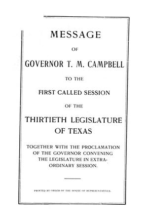 Primary view of object titled 'Message of Governor T.M. Campbell to the first called session of the thirtieth legislature of Texas: together with the proclamation of the Governor convening the legislature in extra-ordinary session.'.