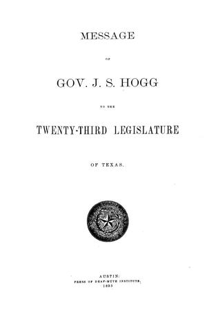 Primary view of object titled 'Message of Gov. J. S. Hogg to the twenty-third Legislature of Texas.'.