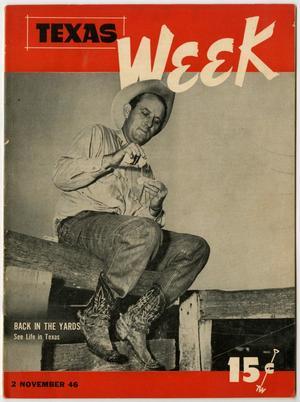 Texas Week, Volume 1, Number 12, November 2, 1946